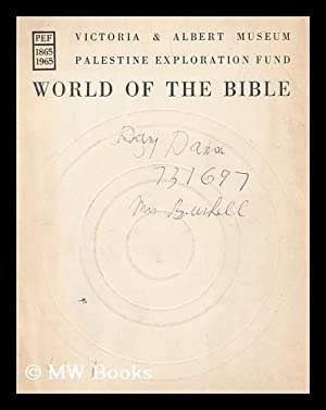 World of the Bible; centenary exhibition of the Palestine Exploration Fund in co-operation with the...