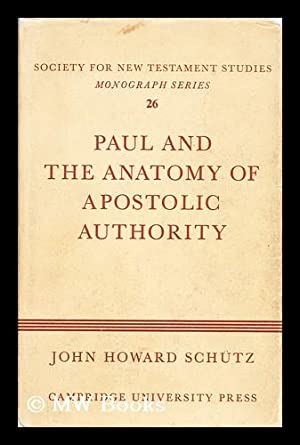 Paul and the anatomy of apostolic authority: Schutz, John Howard