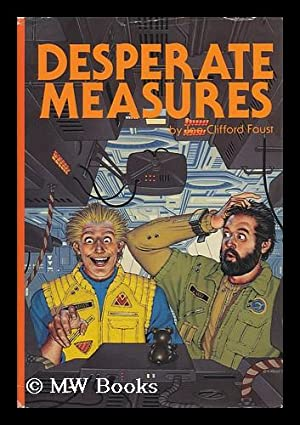 Desperate Measures - Book One of Angel's: Faust, Joe Clifford