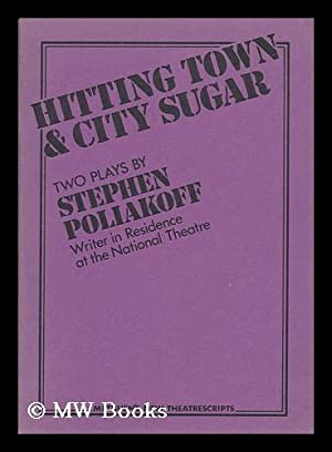 Hitting Town & City Sugar : Two: Poliakoff, Stephen (1952-)