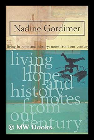 Living in Hope and History. Notes from Our Century: Gordimer, Nadine
