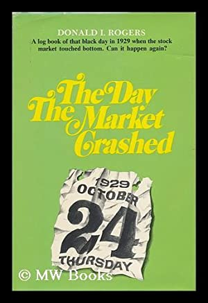 The Day the Market Crashed, by Donald I. Rogers: Rogers, Donald L.