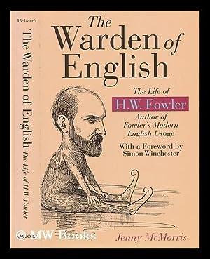 The Warden of English : the Life: McMorris, Jenny