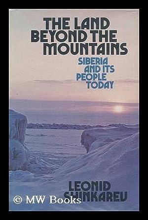The Land Beyond the Mountains; Siberia and: Shinkarev, Leonid