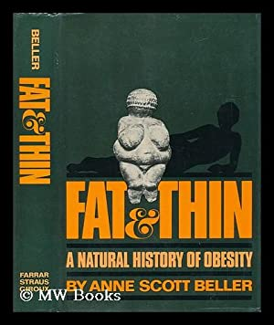 Fat & Thin - A Natural History: Beller, Anne Scott