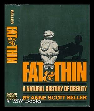 Fat & Thin - A Natural History of Obesity: Beller, Anne Scott