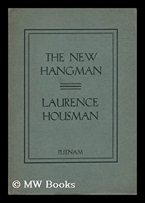 The New Hangman : a Play in: Housman, Laurence (1865-1959)