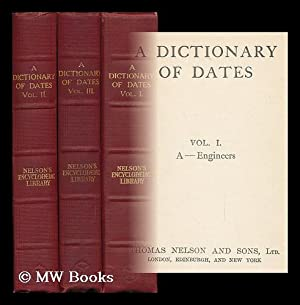 A Dictionary of Dates: Nelsons Encyclopaedic Library