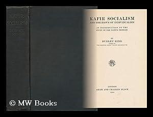 Kafir Socialism and the Dawn of Individualism: Kidd, Dudley