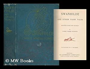 Swanhilde and Other Fairy Tales: Horwitz, Carrie Norris
