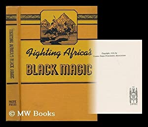 Fighting Africa's Black Magic. The Fight of: Morrill, Madge Haines