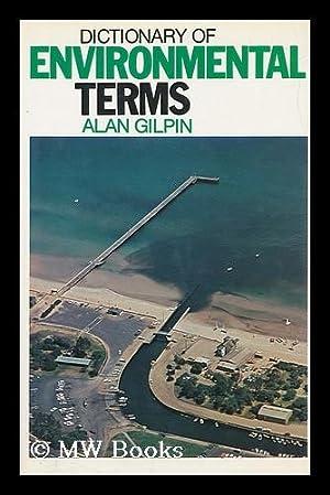 Dictionary of Environmental Terms: Gilpin, Alan