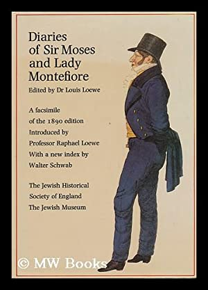 Diaries of Sir Moses and Lady Montefiore: Loewe, Dr. Louis, Ed.
