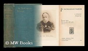 A Hungarian Nabob, by Dr. Maurus Jokai: Jokai, Mor (1825-1904).