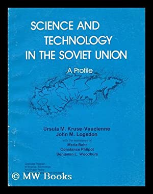 Science and technology in the Soviet Union: Kruse-Vaucienne, Ursula M.