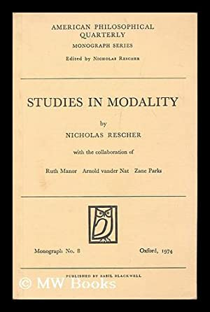 Studies in modality / by Nicholas Rescher ; with the collaboration of Ruth Manor, Arnold ...