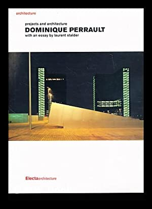 Dominique Perrault : projects and architecture / with an essay by Laurent Stadler: Crespi, ...