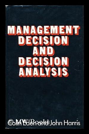 Management Decision and Decision Analysis: Eden, Colin