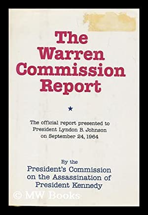 The Warren Commission report : the President's: United States. Warren