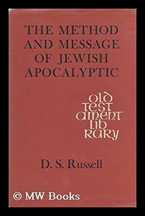 The method and message of Jewish apocalyptic: Russell, D. S.
