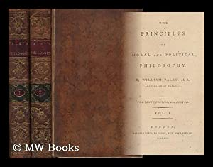 The Principles of Moral and Political Philosophy: Paley, William (1743-1805)