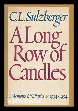 A Long Row of Candles : Memoirs: Sulzberger, Cyrus Leo