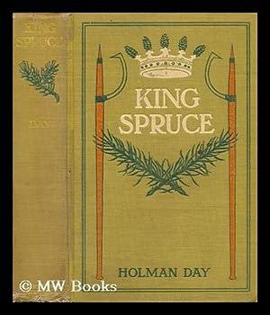 King Spruce : a novel / by: Day, Holman (1865-1935)