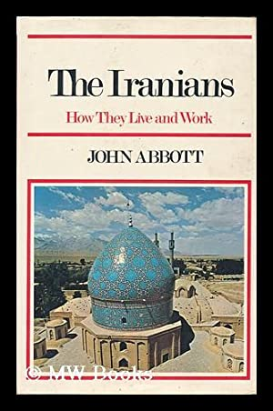 The Iranians : how they live and: Abbott, John (1939-