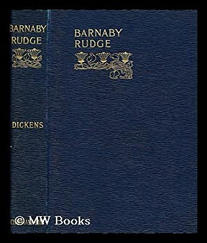 Barnaby Rudge: a tale of the riots: Dickens, Charles