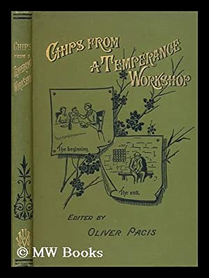 Chips from a temperance workshop : readings,: Pacis, Oliver