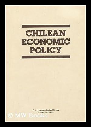 Chilean economic policy / edited by Juan Carlos Mendez ; translated by Ann M. Gain de Gonzalez...