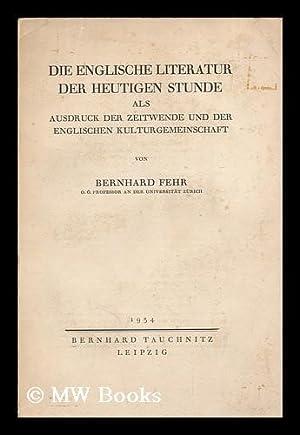 Die englische Literatur der heutigen Stunde als: Fehr, Bernhard (1876-1938)
