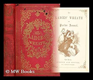 The Ladies' Wreath and parlor annual: Burdick and Scovill (New York)