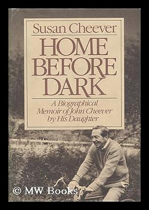 Home before Dark / Susan Cheever: Cheever, Susan
