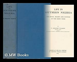 Life in Southern Nigeria : the Magic,: Talbot, Percy Amaury
