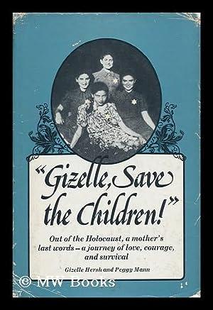 Gizelle, Save the Children! / Gizelle Hersh and Peggy Mann: Hersh, Gizelle / Mann, Peggy