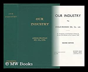 Our Industry - Anglo-Iranian Oil Co. Ltd.: Anglo-Iranian Oil Co.