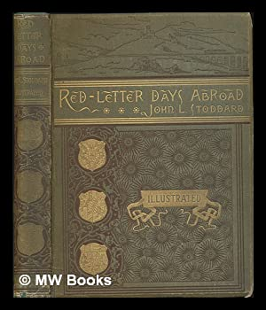 Red-Letter Days Abroad - (Contents: Travels in: Stoddard, John Lawson