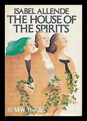 The House of Spirits: Allende, Isabel