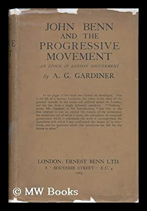 John Benn and the Progressive Movement, by: Gardiner, Alfred George