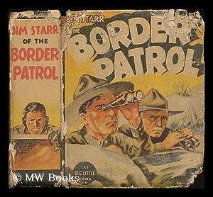Jim Starr of the border patrol : Arnold, Oren ;
