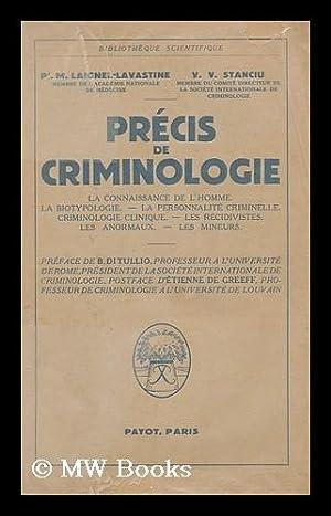 Precis de criminologie / par M. Laignel-Lavastine: Laignel-Lavastine, Maxime (1875-).