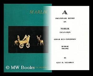 A preliminary report on Marlik excavation : Negahban, Ezat O.