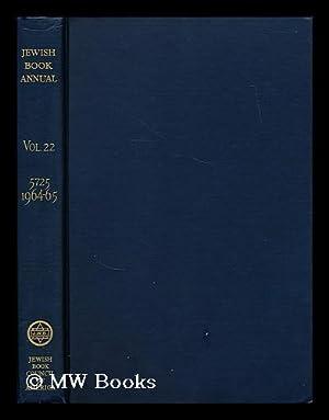 Jewish Book Annual; 5725 - 1964 -1965;: Jewish Book Council