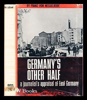 Germany's other half : a journalist's appraisal: Nesselrode, Franz von