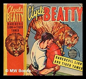 Clyde Beatty daredevil lion and tiger tamer: Dubois, Gaylord