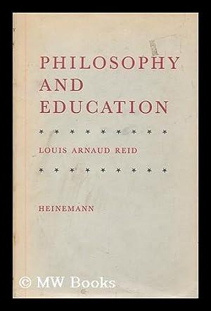 Philosophy and education : an introduction: Reid, Louis Arnaud