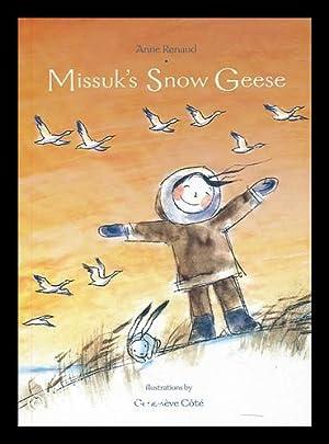 Missuk's snow geese / Anne Renaud ;: Renaud, Anne ;