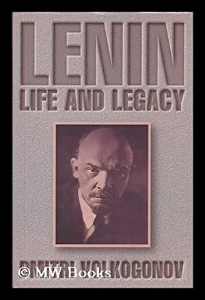 Lenin : life and legacy / Dmitri Volkogonov ; translated and edited by Harold Shukman: ...