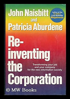 Re-Inventing the Corporation: Naisbitt, John and